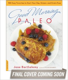 "Coming Soon: My New Book ""Good Morning Paleo"""